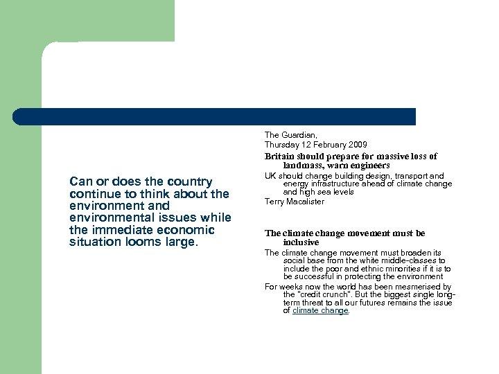 The Guardian, Thursday 12 February 2009 Britain should prepare for massive loss of landmass,