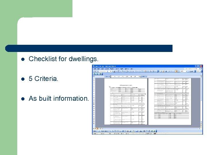 l Checklist for dwellings. l 5 Criteria. l As built information.