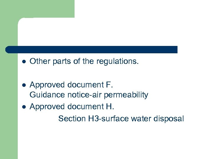 l Other parts of the regulations. l Approved document F. Guidance notice-air permeability Approved