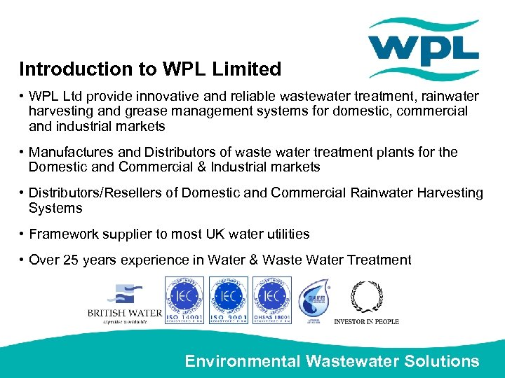 Introduction to WPL Limited • WPL Ltd provide innovative and reliable wastewater treatment, rainwater