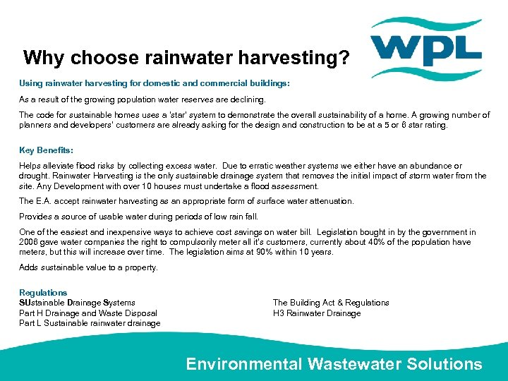 Why choose rainwater harvesting? Using rainwater harvesting for domestic and commercial buildings: As a