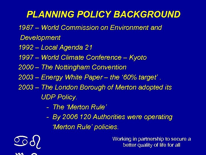 PLANNING POLICY BACKGROUND 1987 – World Commission on Environment and Development 1992 – Local