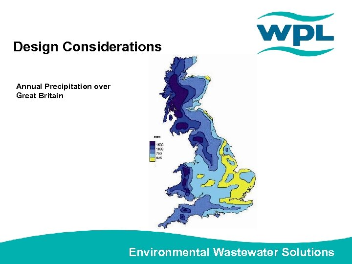 Design Considerations Annual Precipitation over Great Britain Environmental Wastewater Solutions