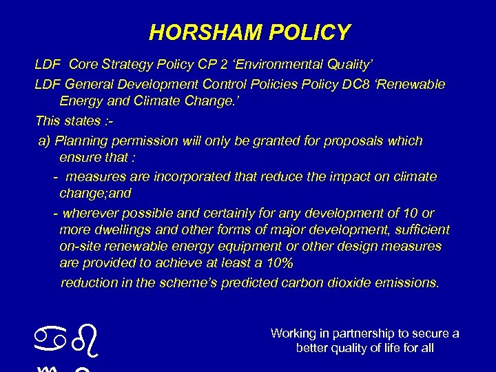 HORSHAM POLICY LDF Core Strategy Policy CP 2 'Environmental Quality' LDF General Development Control