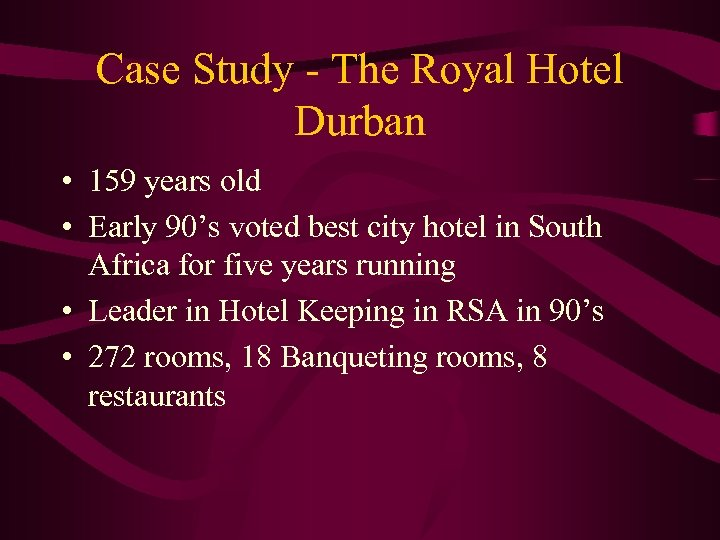 Case Study - The Royal Hotel Durban • 159 years old • Early 90's