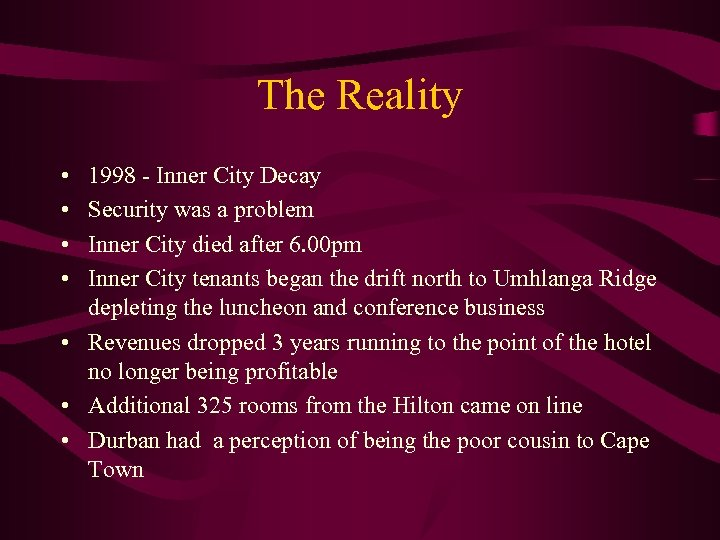 The Reality • • 1998 - Inner City Decay Security was a problem Inner