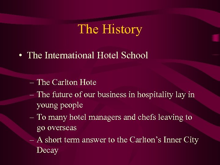 The History • The International Hotel School – The Carlton Hote – The future