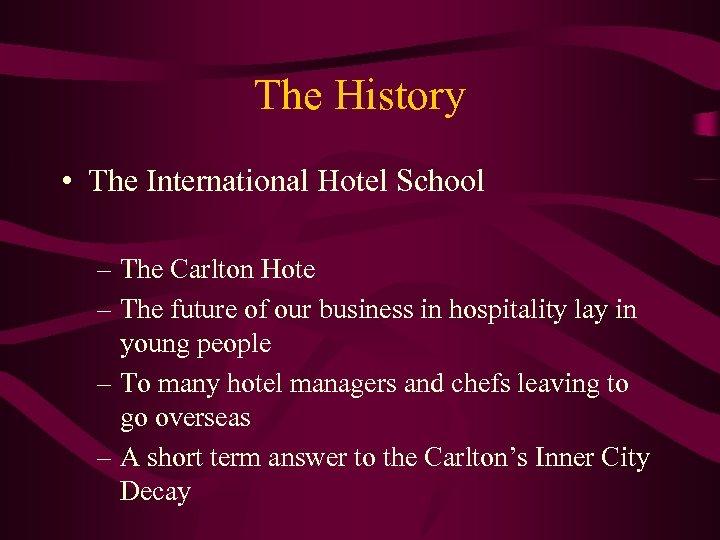 The History • The International Hotel School – The Carlton Hote – The future