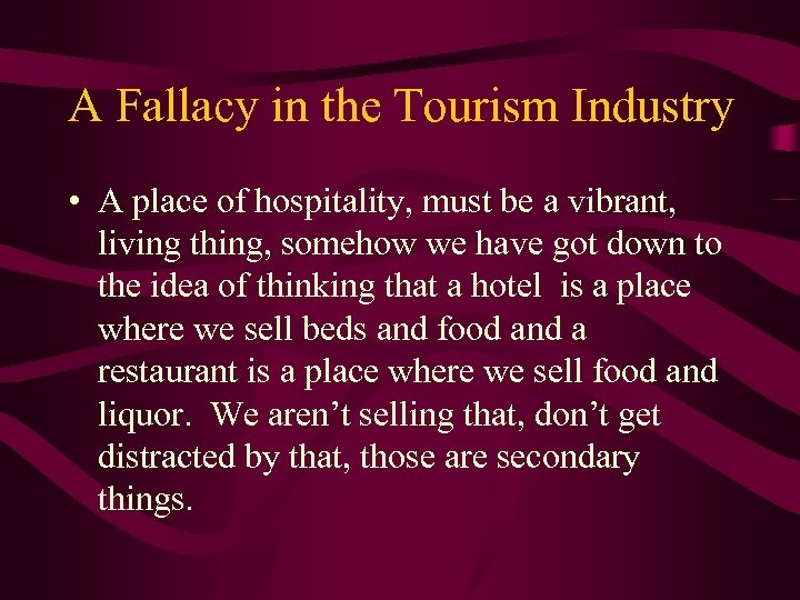 A Fallacy in the Tourism Industry • A place of hospitality, must be a