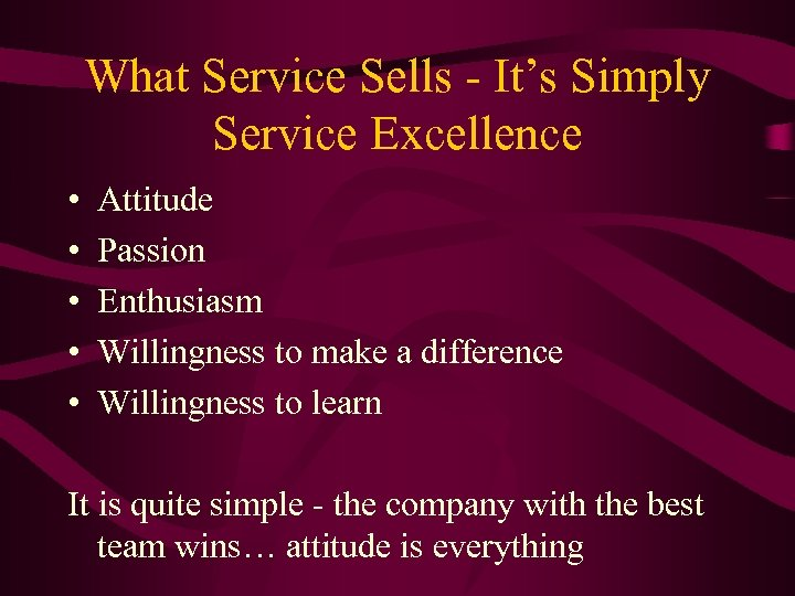 What Service Sells - It's Simply Service Excellence • • • Attitude Passion Enthusiasm