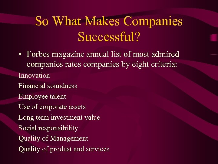 So What Makes Companies Successful? • Forbes magazine annual list of most admired companies