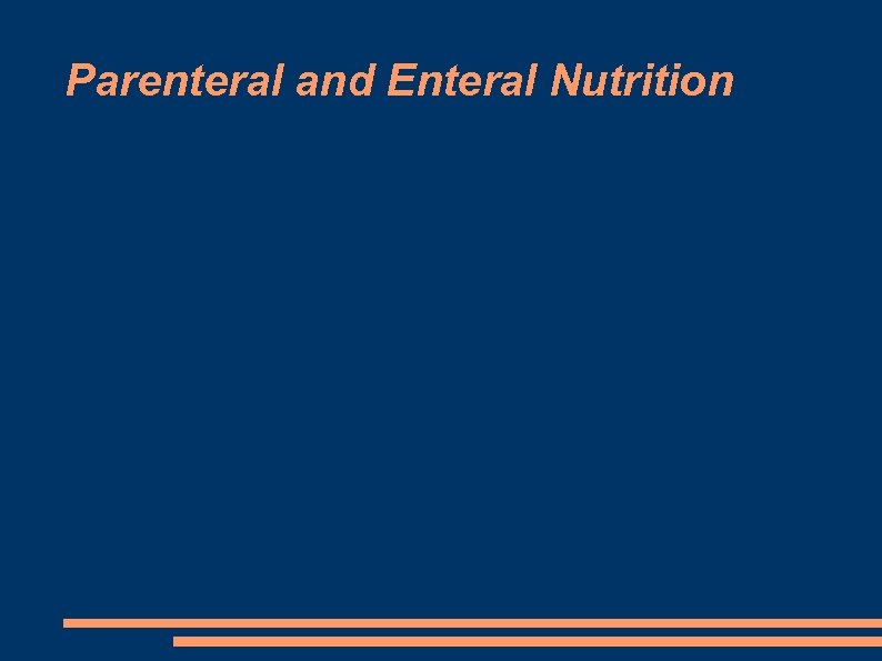 Parenteral and Enteral Nutrition