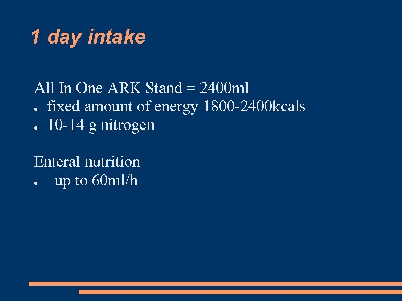 1 day intake All In One ARK Stand = 2400 ml ● fixed amount