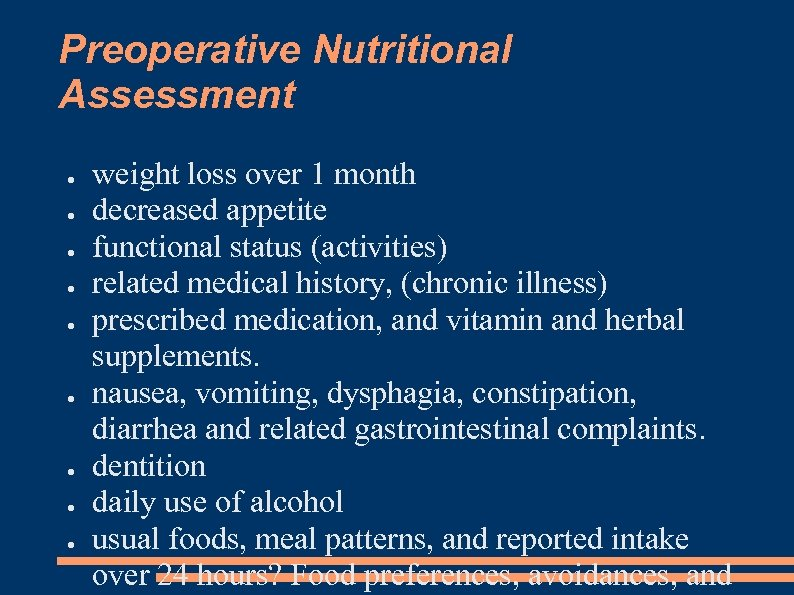 Preoperative Nutritional Assessment ● ● ● ● ● weight loss over 1 month decreased