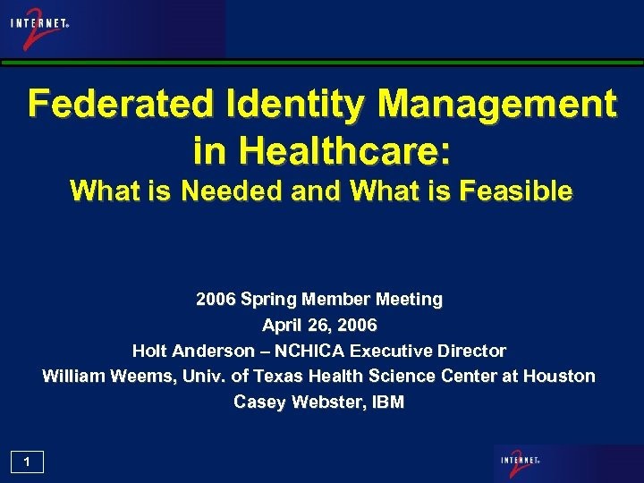 Federated Identity Management in Healthcare: What is Needed and What is Feasible 2006 Spring