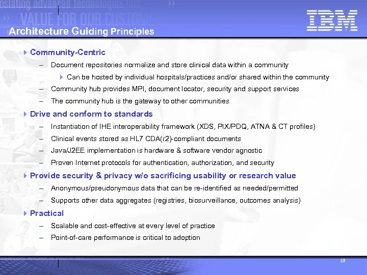 Architecture Guiding Principles 4 Community-Centric - Document repositories normalize and store clinical data within