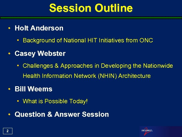 Session Outline • Holt Anderson • Background of National HIT Initiatives from ONC •