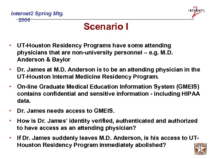 Internet 2 Spring Mtg. 2006 Scenario I • UT-Houston Residency Programs have some attending