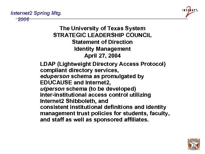 Internet 2 Spring Mtg. 2006 • • • The University of Texas System STRATEGIC