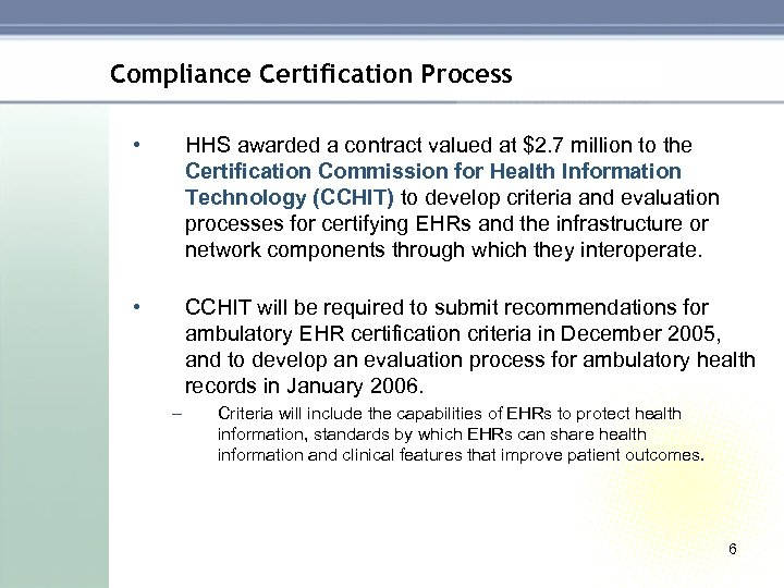 Compliance Certification Process • HHS awarded a contract valued at $2. 7 million to