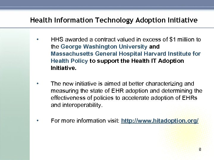 Health Information Technology Adoption Initiative • HHS awarded a contract valued in excess of