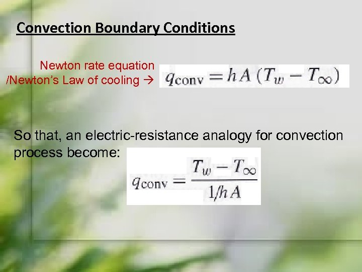 Convection Boundary Conditions Newton rate equation /Newton's Law of cooling So that, an electric-resistance