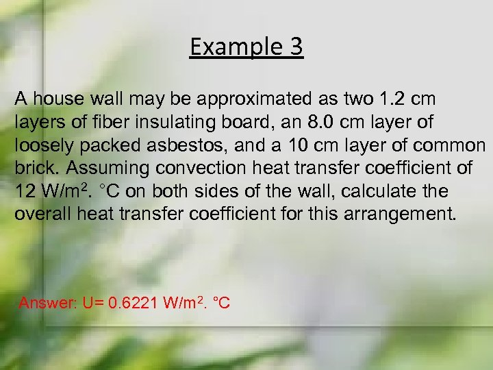 Example 3 A house wall may be approximated as two 1. 2 cm layers