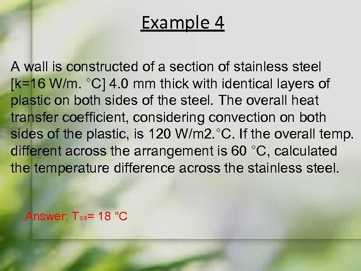 Example 4 A wall is constructed of a section of stainless steel [k=16 W/m.