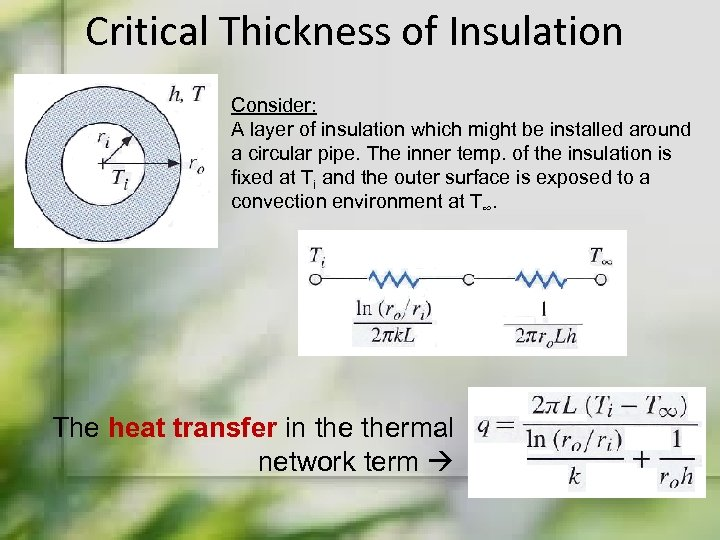 Critical Thickness of Insulation Consider: A layer of insulation which might be installed around
