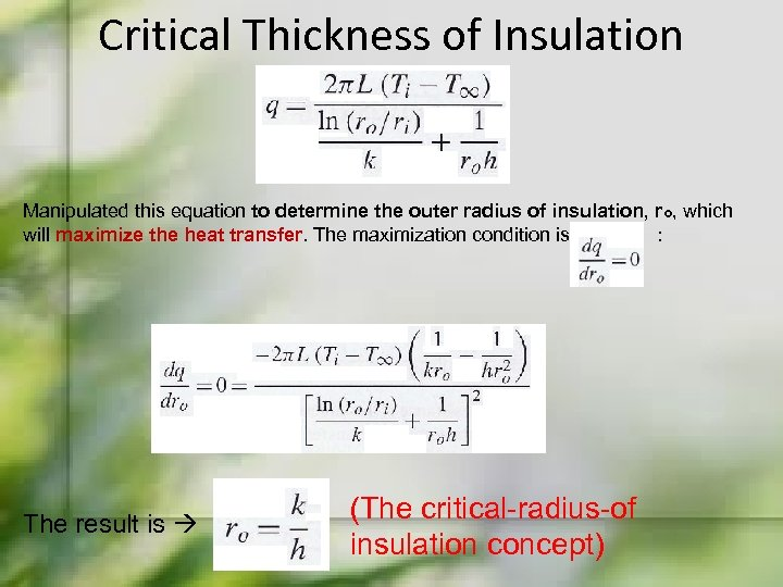 Critical Thickness of Insulation Manipulated this equation to determine the outer radius of insulation,