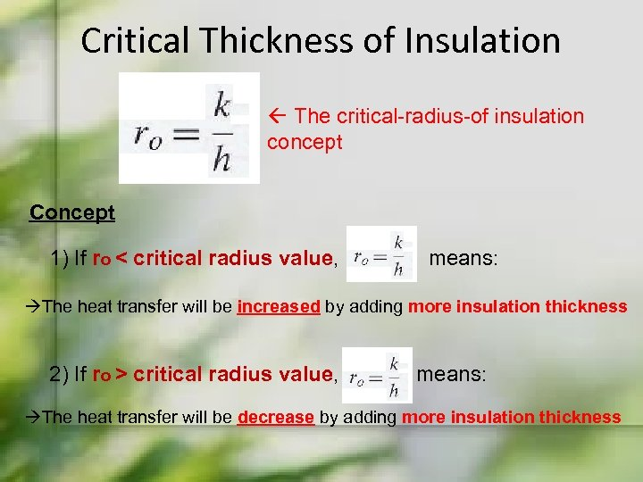 Critical Thickness of Insulation The critical-radius-of insulation concept Concept 1) If ro < critical