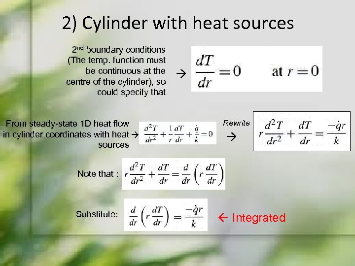 2) Cylinder with heat sources 2 nd boundary conditions (The temp. function must be