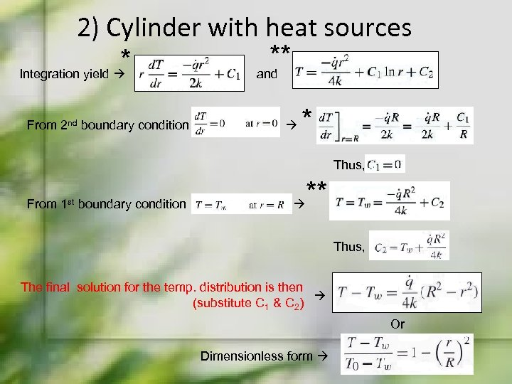 2) Cylinder with heat sources ** * Integration yield and From 2 nd boundary