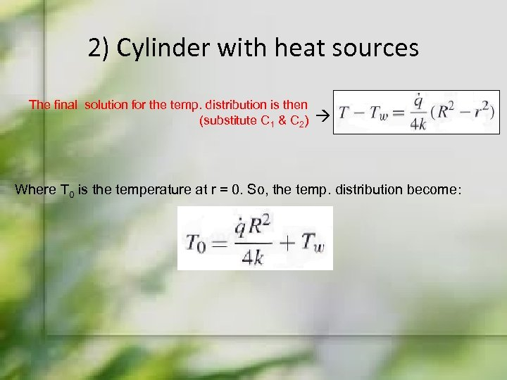 2) Cylinder with heat sources The final solution for the temp. distribution is then
