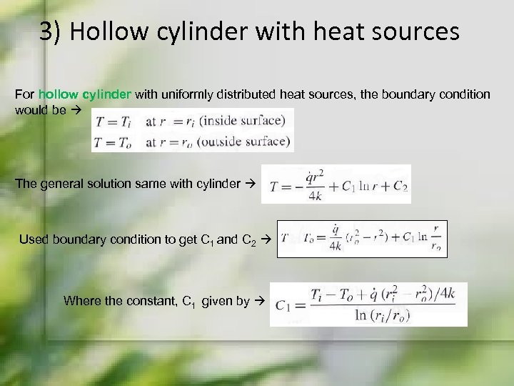 3) Hollow cylinder with heat sources For hollow cylinder with uniformly distributed heat sources,
