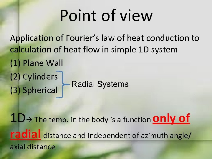 Point of view Application of Fourier's law of heat conduction to calculation of heat