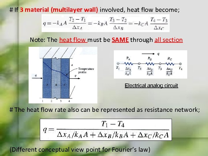 # If 3 material (multilayer wall) involved, heat flow become; Note: The heat flow