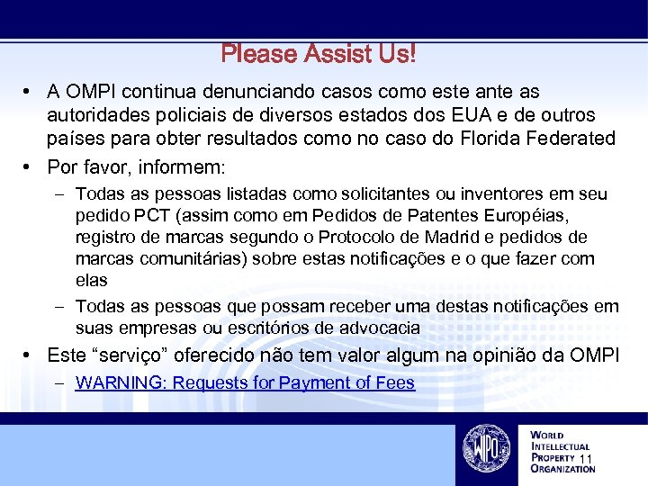 Please Assist Us! • A OMPI continua denunciando casos como este ante as autoridades