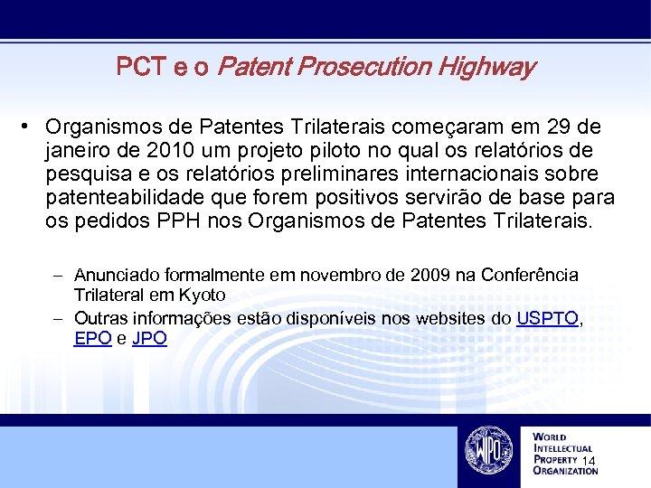 PCT e o Patent Prosecution Highway • Organismos de Patentes Trilaterais começaram em 29