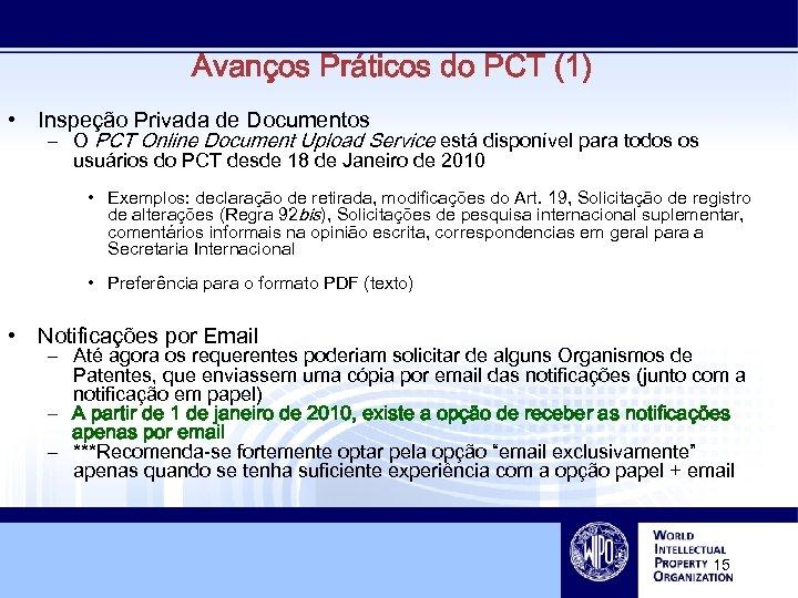 Avanços Práticos do PCT (1) • Inspeção Privada de Documentos – O PCT Online