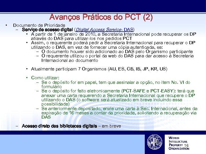 • Avanços Práticos do PCT (2) Documento de Prioridade – Serviço de acesso