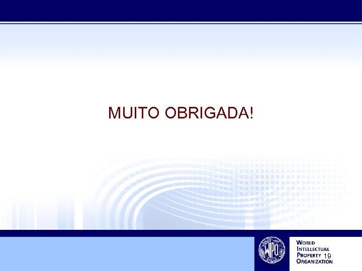 MUITO OBRIGADA! 19