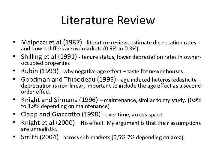 Literature Review • Malpezzi et al (1987) - literature review, estimate deprecation rates •