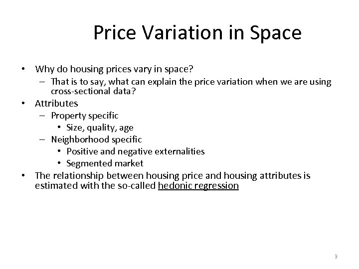 Price Variation in Space • Why do housing prices vary in space? – That