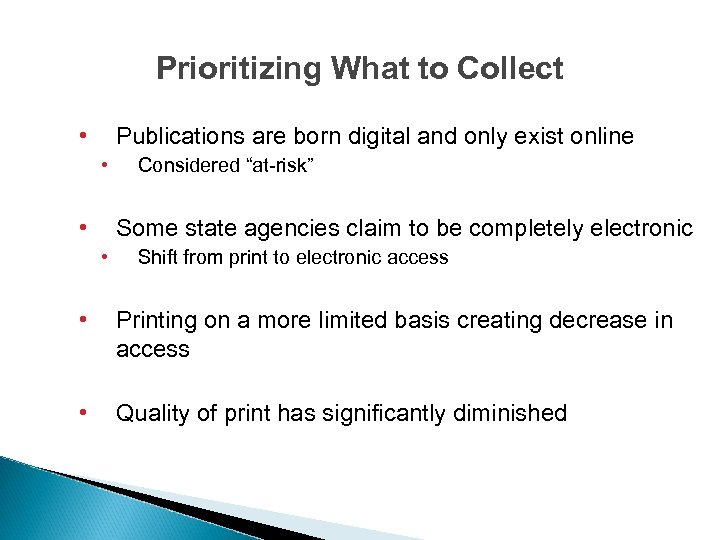 Prioritizing What to Collect • Publications are born digital and only exist online •