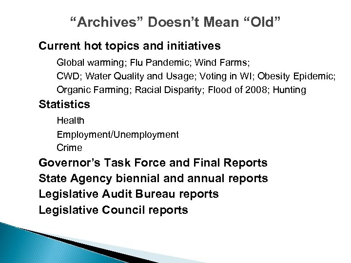"""""""Archives"""" Doesn't Mean """"Old"""" Current hot topics and initiatives Global warming; Flu Pandemic; Wind"""
