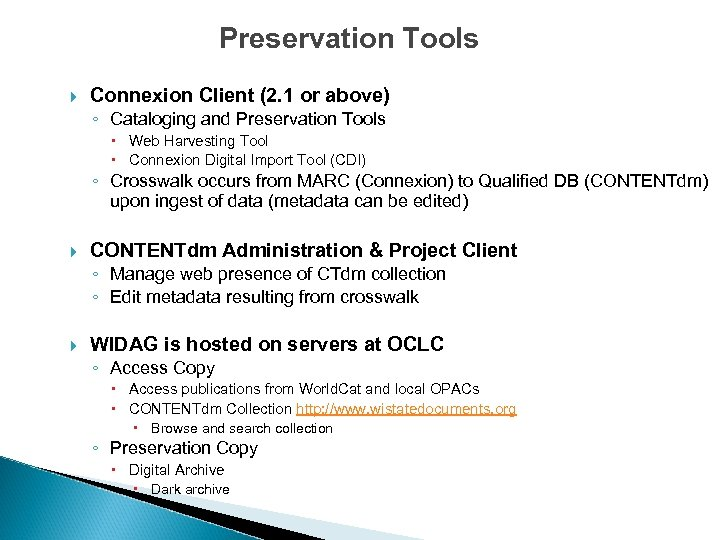 Preservation Tools Connexion Client (2. 1 or above) ◦ Cataloging and Preservation Tools Web