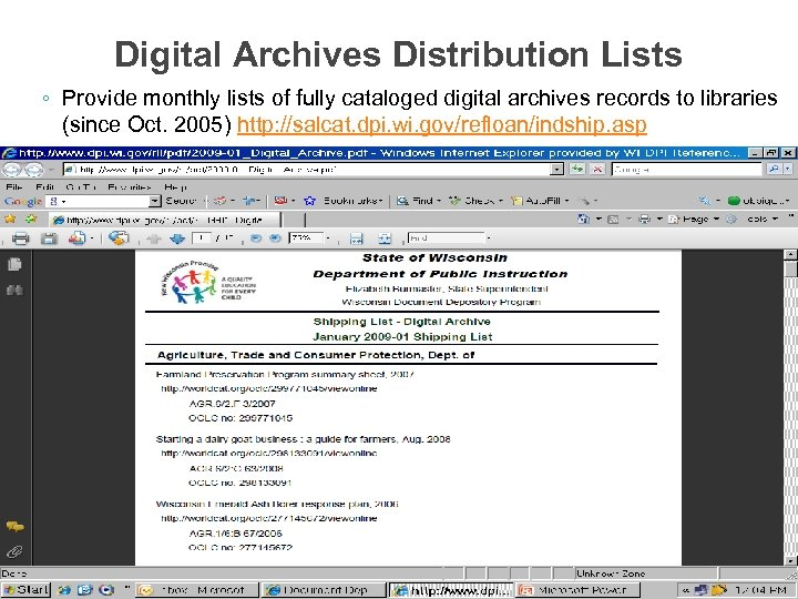 Digital Archives Distribution Lists ◦ Provide monthly lists of fully cataloged digital archives records