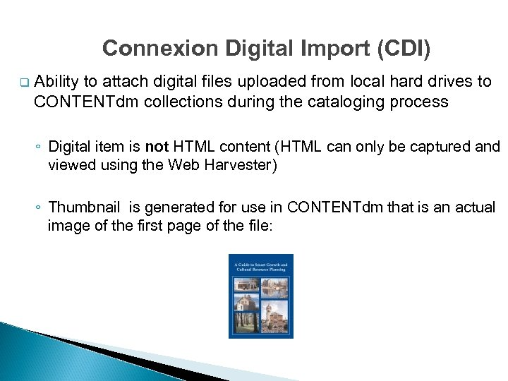 Connexion Digital Import (CDI) q Ability to attach digital files uploaded from local hard
