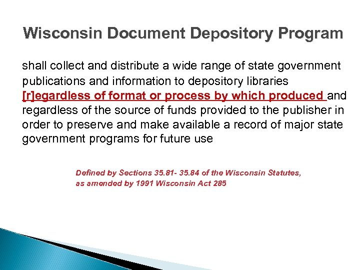 Wisconsin Document Depository Program shall collect and distribute a wide range of state government